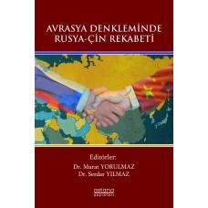 AVRASYA DENKLEMİNDE RUSYA-ÇİN REKABETİ