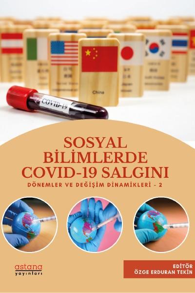 SOSYAL BİLİMLERDE COVID-19 SALGINI DÖNEMLER VE DEĞİŞİM DİNAMİKLERİ - 2 (e-kitap)