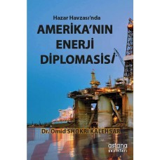 Hazar Havzasında Amerikanın Enerji Diplomasisi
