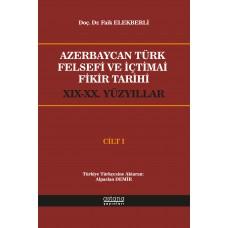 Azerbaycan Türk Felsefi ve İçtimai Fikir Tarihi (XIX-XX.Yüzyıllar) CİLT  I