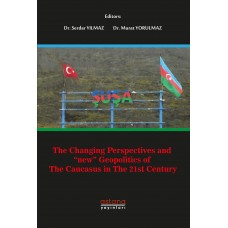 THE CHANGING PERSPECTIVES AND 'NEW' GEOPOLITICS OF THE CAUCASUS IN THE 21ST CENTURY