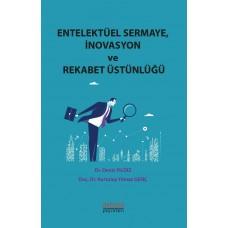 Entelektüel Sermaye, İnovasyon ve Rekabet Üstünlüğü