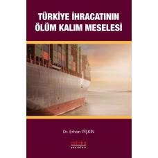 Türkiye İhracatının Ölüm-Kalım Meselesi
