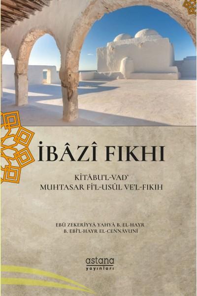 İBÂZÎ FIKHI (KİTÂBU'L-VAD' MUHTASAR Fİ'L-USÛL VE'L-FIKIH)