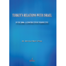 TURKEY'S RELATIONS WITH ISRAEL IN THE 2000s: A CONSTRUCTIVIST PERSPECTIVE