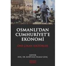 OSMANLI'DAN CUMHURİYET'E EKONOMİ: ÖNE ÇIKAN SEKTÖRLER
