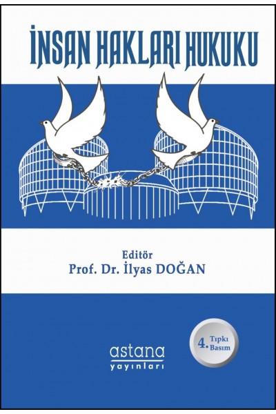 İnsan Hakları Hukuku (4. Baskı) - Prof. Dr. İlyas Doğan