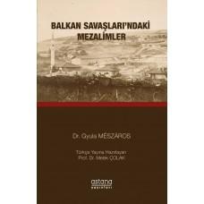 BALKAN SAVAŞLARI'NDAKİ MEZALİMLER